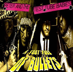 A Foot Full of Bullets by Peter and the Test Tube Babies